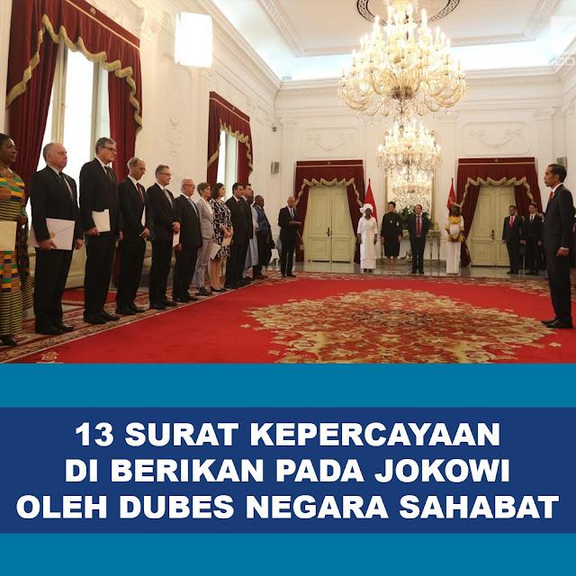 13 Surat Kepercayaan di Berikan Pada Jokowi Oleh Dubes Negara Sahabat