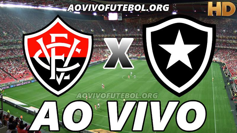 Vitória x Botafogo Ao Vivo HD Online