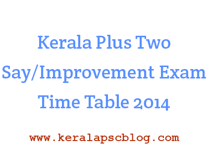 Kerala Plus Two Say/Improvement Exam 2014 Time Table