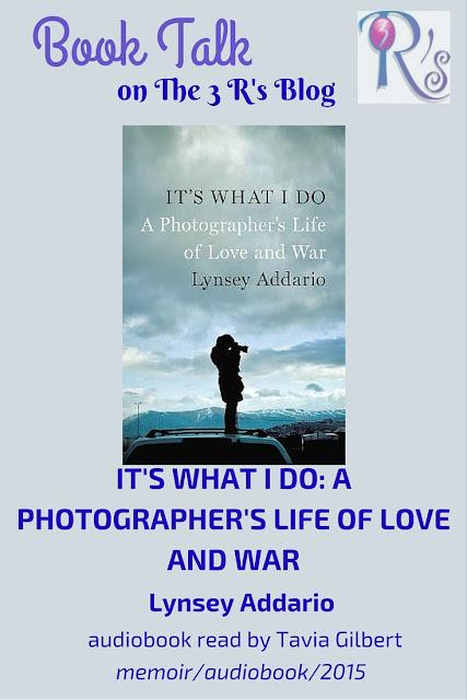 book review, IT'S WHAT I DO, Lynsey Addario, photographer, memoir, audiobook, Tavia Gilbert