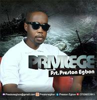 Privilege – Pastor Preston Egbon