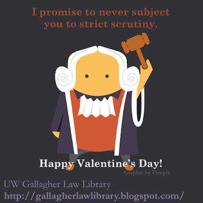 "Cartoon judge facing front, gavel held high overhead. ""I promise to never subject you to strict scrutiny."" overhead, ""Happy Valentine's Day!"" below."