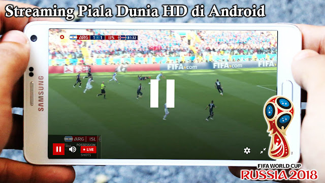 Cara Streaming TV Piala Dunia HD Tanpa Buffering di Android