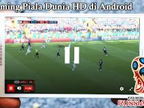 Cara Streaming TV Piala Dunia HD Tanpa Buffering di Android 2018
