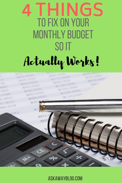 4 Things to fix on your monthly budget so that it actually works