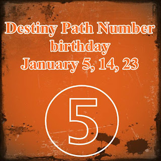 Destiny Path Number birthday January 5, 14, 23 2018