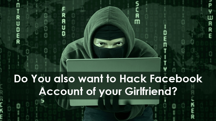 Do You also want to Hack Facebook Account of your Girlfriend?