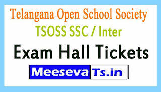 Telangana Open School Society TOSS SSC / Inter Exam Hall Tickets Download 2017