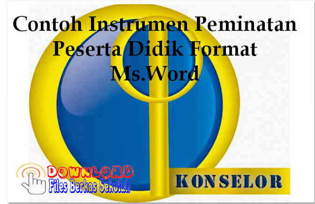 Download Contoh Instrumen Peminatan Peserta Didik Format Ms.Word