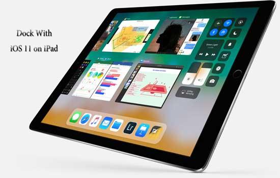 Dock With iOS 11 on iPad