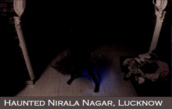 The most haunted place in Lucknow is Nirala nagar.