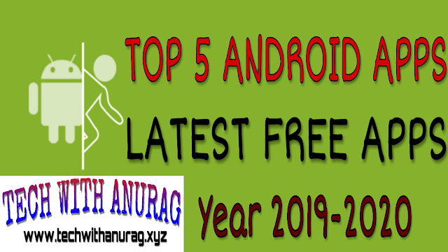 Top 5 Android Application || Latest Free Application Review In Hindi | Top Of Year 2019