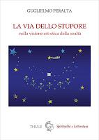 """Guglielmo Peralta, """"La via dello stupore"""" (Ed. Thule)"""
