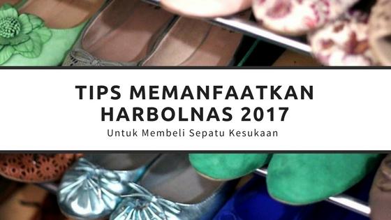 Tips Memanfaatkan Promo Harbolnas 2017 Untuk Membeli Sepatu Kesukaan
