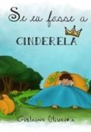 Se eu fosse a Cinderela