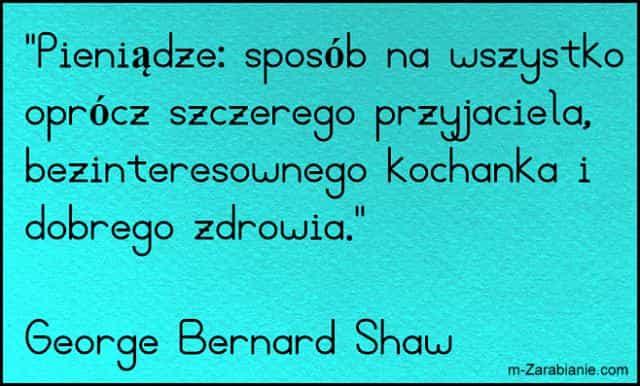 George Bernard Shaw, cytaty o pieniądzach i przyjaźni.