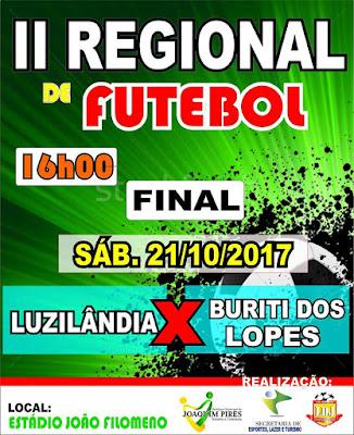 Luzilândia e Buriti do Lopes disputam neste sábado (21) final do II Regional de Futebol em Joaquim Pires