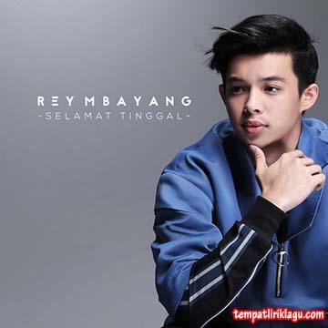 Lirik Lagu Rey Mbayang - Selamat Tinggal (Ost Ada Dua Cinta RCTI)