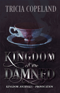 Learn more about KINGDOM OF THE DAMNED by Tricia Copleand