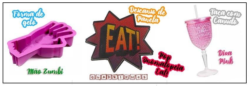 Forma de Gelo Mão Zumbi,  Descanso de Panela Pop Onomatopeia Eat! Quadrinhos,  Taça com Canudo Diva Pink