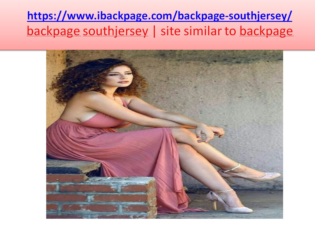 Backpage Southjersey Is The Best Sites Similar To Backpage Backpage Southjersey Has Similar Features Which Were Earlier Provided By Ibackpage