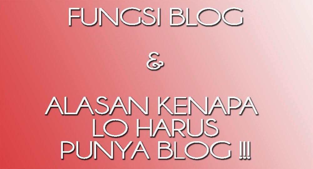 Fungsi blog dan alasan mengapa anda harus punya blog