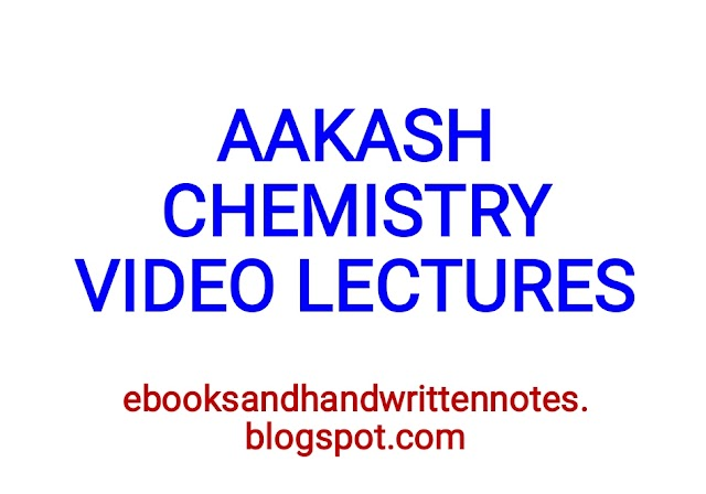 CHEMISTRY VIDEO LECTURES BY AAKASH INSTITUTE