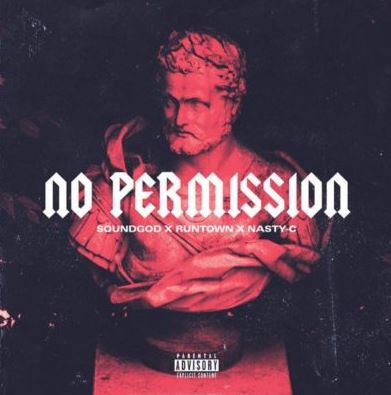 "Lyric Video: Runtown x Nasty C – ""No Permission"""