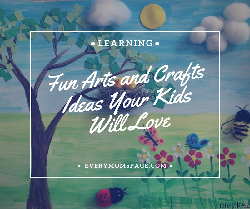 Fun Arts and Crafts Ideas Your Kids Will Love