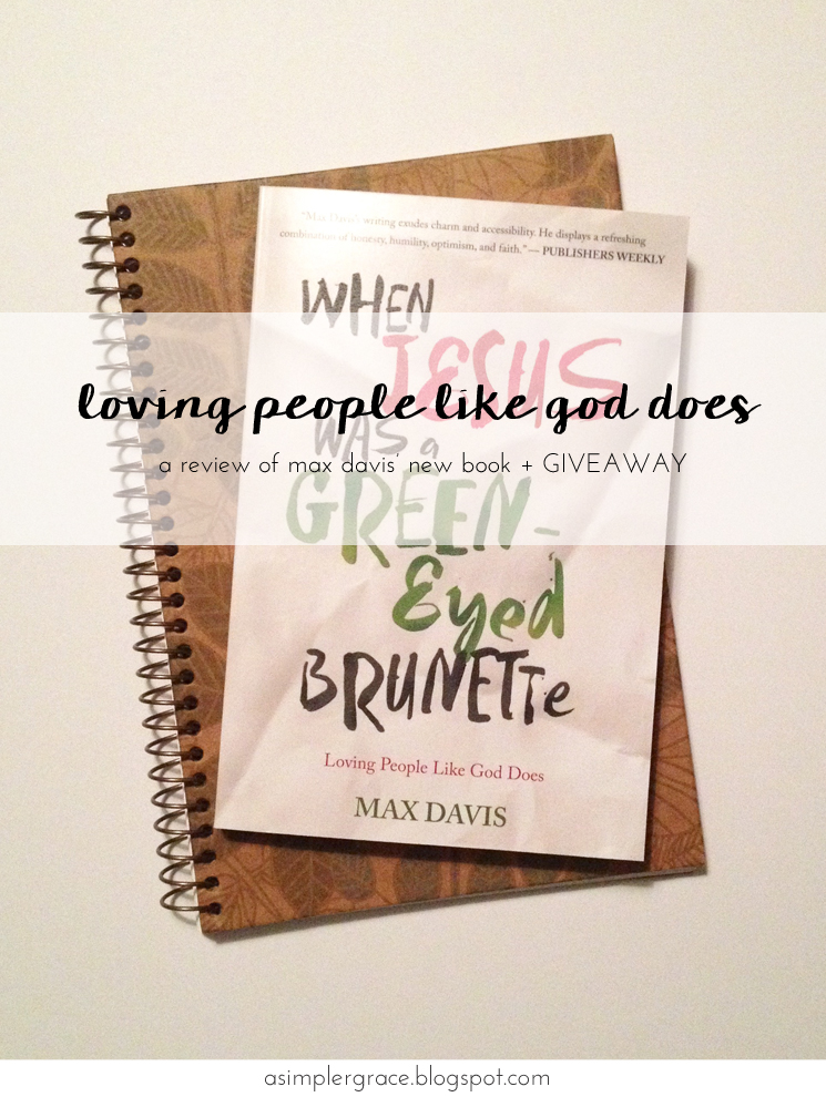 When Jesus Was a Green-Eyed Brunette by Max Davis + A GIVEAWAY - A Simpler Grace #JesusGreenEyedBrunette #FlyBy