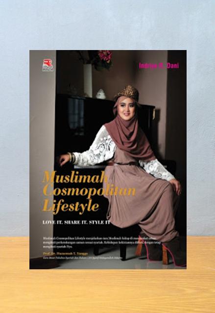 MUSLIMAH COSMOPOLITAN LIFESTYLE, Indriya R. Dani