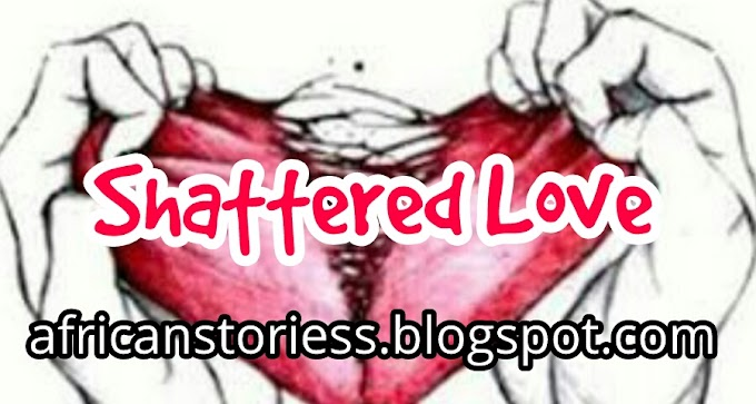 [Story] Shattered Love – Episode 5