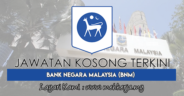Jawatan Kosong Terkini 2018 di Bank Negara Malaysia (BNM)