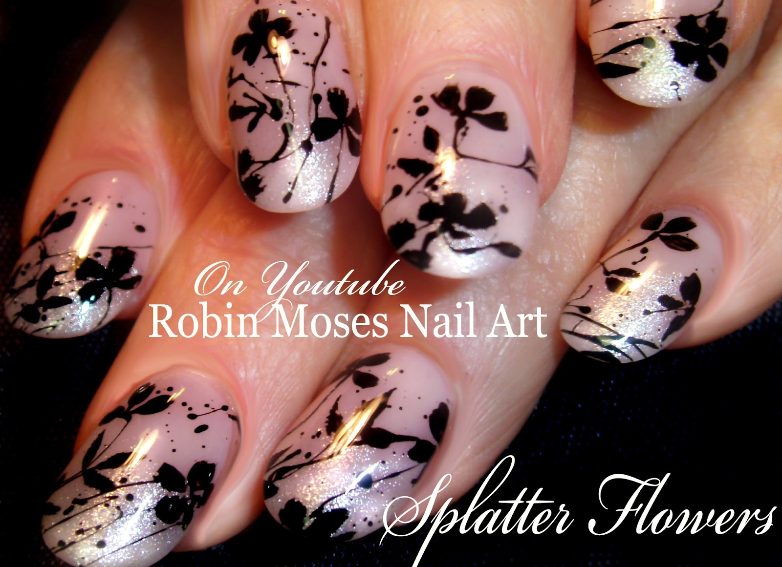 Nail Art by Robin Moses: Flower Splatter Paint with Flowers | Black ...
