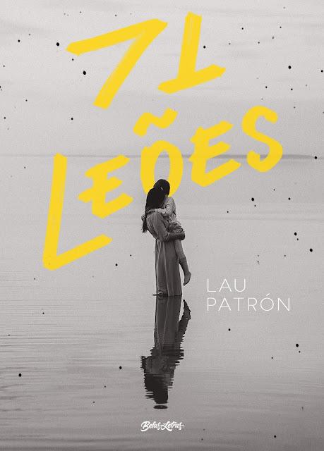 71 leões Uma história sobre maternidade, dor e renascimento - Lau Patrón.jpg