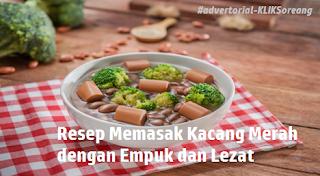 Resep Memasak Kacang Merah dengan Empuk dan Lezat