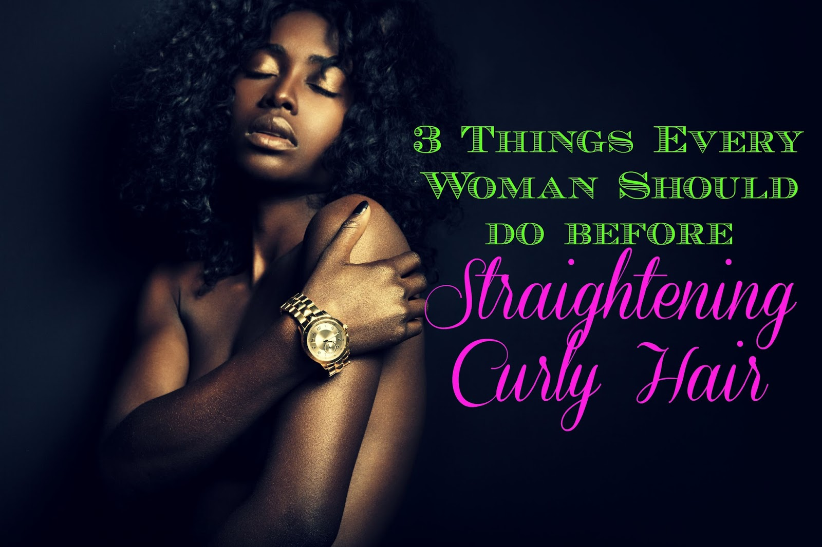 3 Things Every Woman Should do Before Straightening Curly Hair