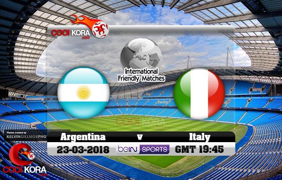 مشاهدة مباراة الأرجنتين وإيطاليا اليوم 23-3-2018 مباراة ودية