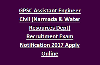 GPSC Assistant Engineer Civil (Narmada & Water Resources Dept) Recruitment Exam Notification 2017 Apply Online