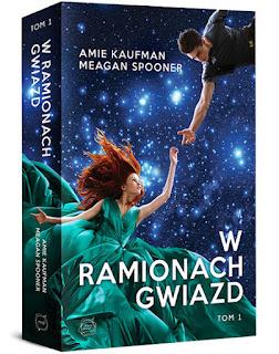 """#93 [PRZEDPREMIEROWO[ Recenzja książki """"W ramionach gwiazd"""" Amie Kaufman, Meagan Spooner"""