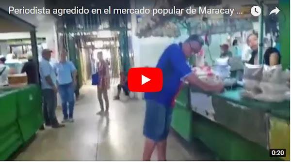 Periodista agredido en el mercado popular de Maracay por grabar sin permiso