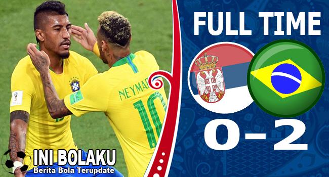 Hasil Serbia vs Brasil Skor Akhir 0-2 | Fase Group E World Cup 2018