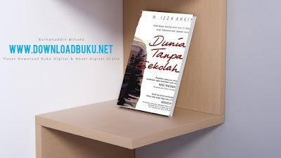 Novel Digital Indonesia Gratis Dunia Tanpa Sekolah Karya M Dunia Tanpa Sekolah - M. Izza Ahsin