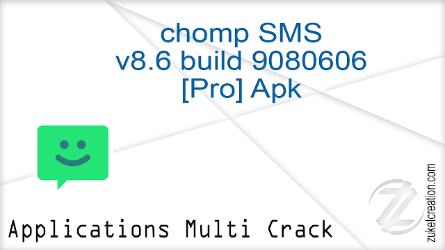 chomp SMS v8.6 build 9080606 [Pro] Apk    |   8.46 MB