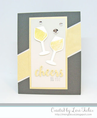 Cheers to You card-designed by Lori Tecler/Inking Aloud-stamps and dies from Reverse Confetti