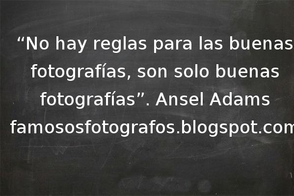 Frases De Fotógrafos Famosos Ansel Adams La Fotografía
