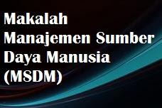 Makalah Manajemen Sumber Daya Manusia (MSDM)