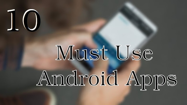 Top 10 Best Free Android Apps of 2016 - Review
