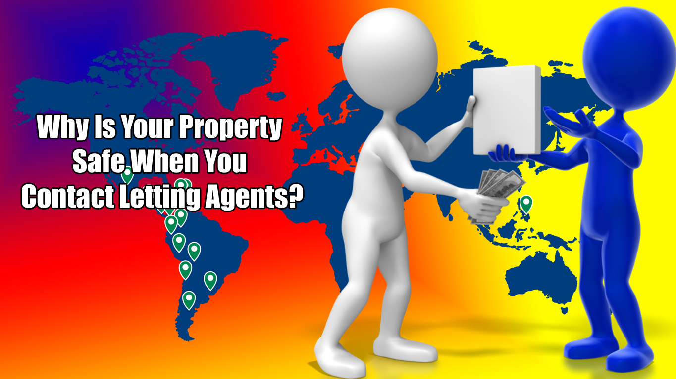 Why Is Your Property Safe When You Contact Letting Agents?