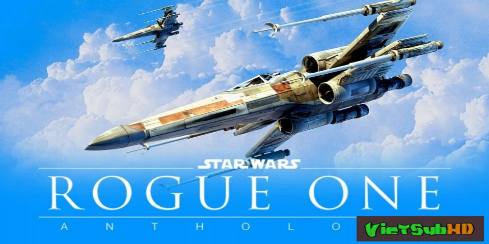 Phim Star Wars: Rogue One VietSub TS | Rogue One: A Star Wars Story 2016